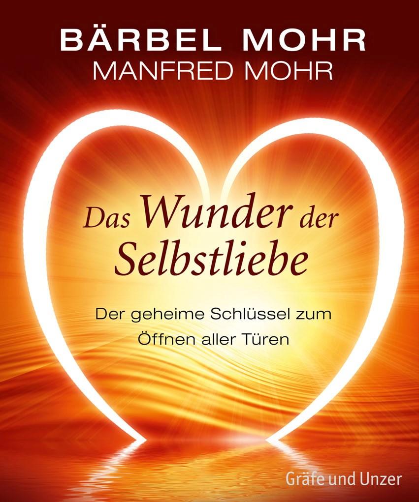 Bärbel und Manfred Mohr: Das Wunder der Selbstliebe – der geheime Schlüssel zum Öffnen aller Türen. Graefe und Unzer Verlag,  2011